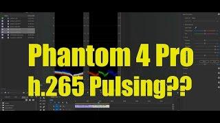 DJI Phantom 4 Pro - h.265 Pulsing examined