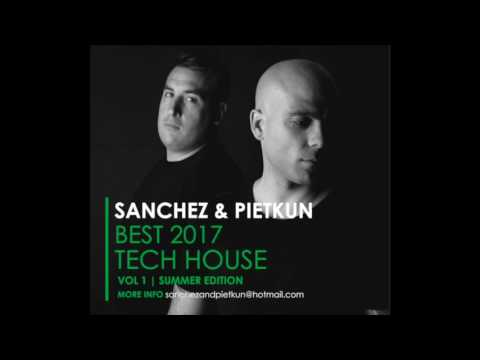 Best Tech House Club 2017 Summer Edition Mixed By Sanchez