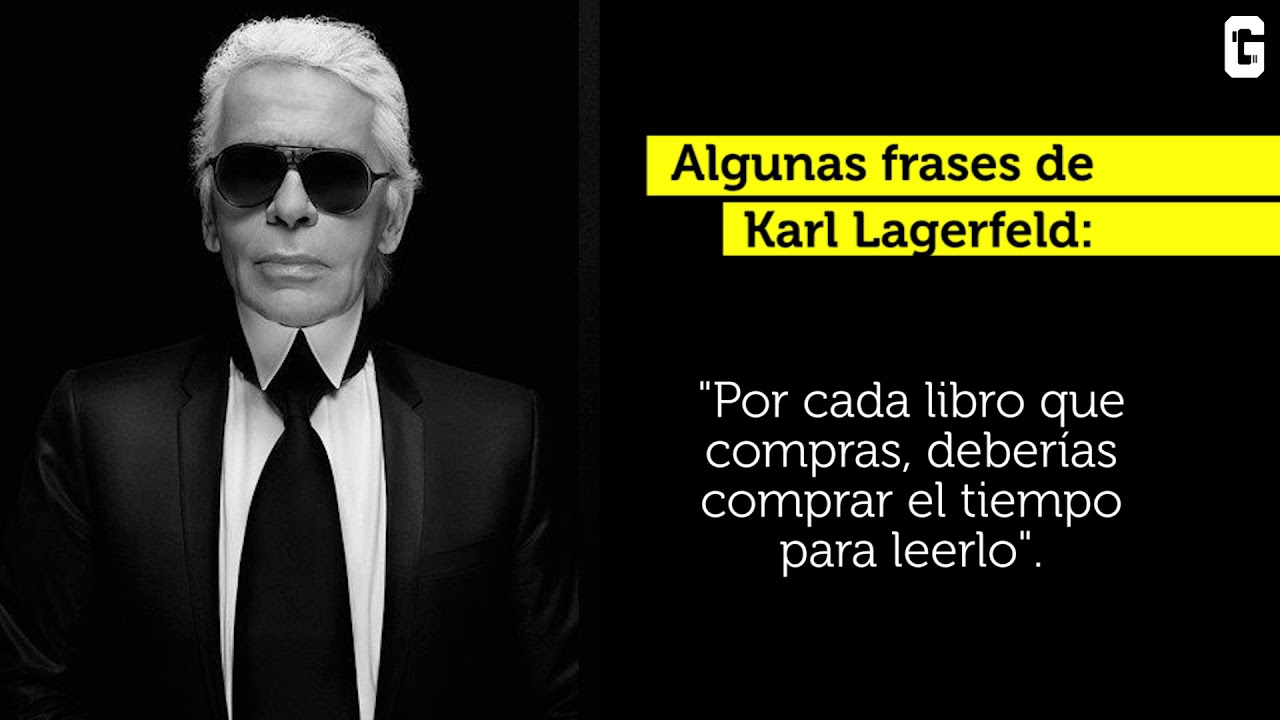 Frases De Karl Lagerfeld Youtube