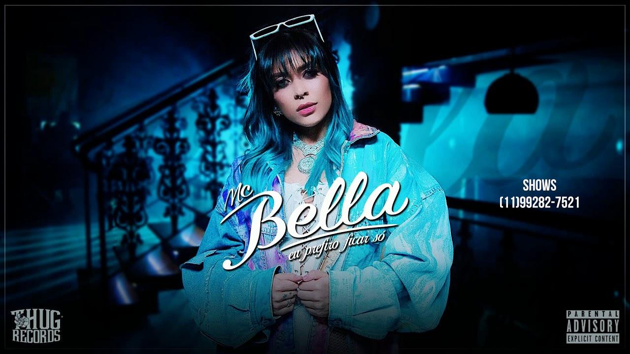 MC Bella - Eu prefiro ficar só