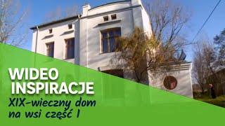XIX-wieczny dom na wsi cz1. Wideo Inspiracje Leroy Merlin
