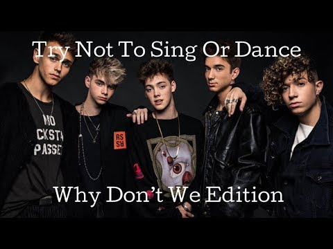 Try Not To Sing Or Dance *Why Don't We Edition*