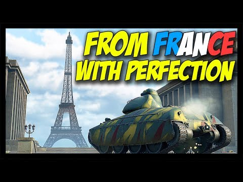 ► FROM FRANCE, WITH PERFECTION! - World of Tanks French Tanks Edition