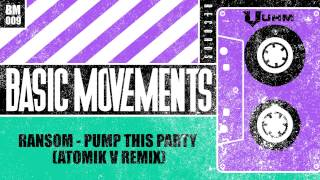 Ransom - Pump This Party (Atomik V Remix)