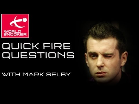 Mark Selby Quick Fire Questions