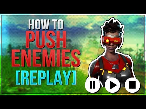 HOW TO WIN   Pushing Enemies Guide and Tips   REPLAY Mode (Fortnite Battle Royale)