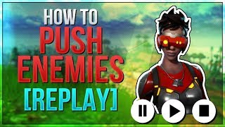 HOW TO WIN | Pushing Enemies Guide and Tips | REPLAY Mode (Fortnite Battle Royale)