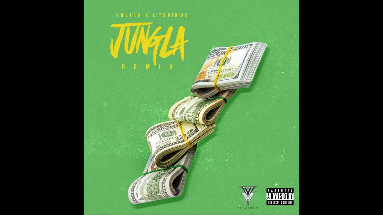Download Jungla Remix Yulian ft Lito Kirino 🔥