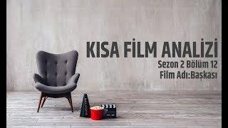 Kısa Film Analizleri | Başkası | S02b12