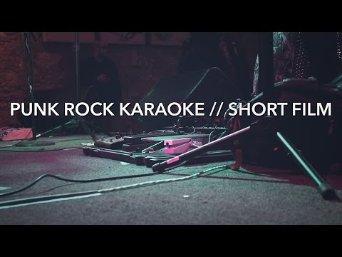 Punk Rock Karaoke (original edit) // short film