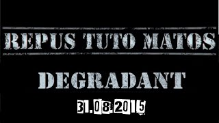Repus Tuto Matos - Degradant (Teaser)
