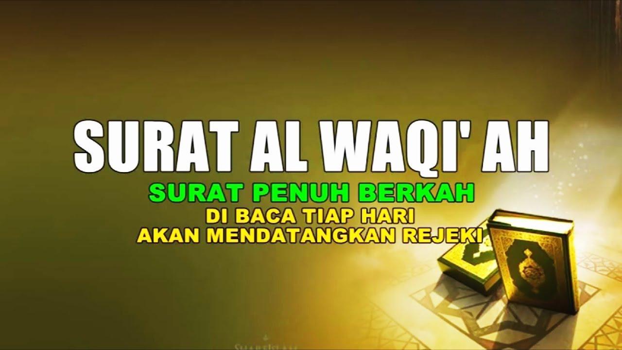 Surat Al Waqiah Pembuka Pintu Rezeki Bila Di Baca Tiap Hari