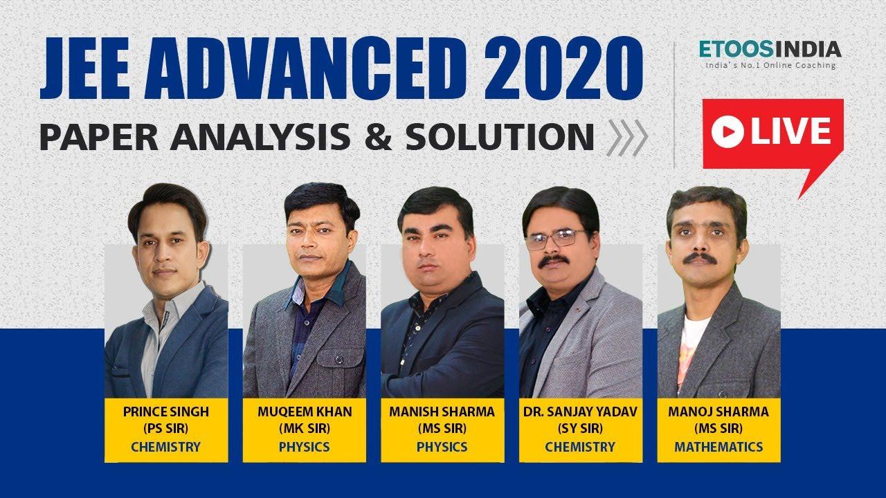 JEE Advanced 2020 Paper Analysis | JEE Advanced Solution | Physics, Chemistry & Maths | Etoosindia