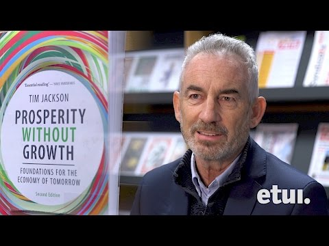 Tim Jackson On Prosperity Without Growth
