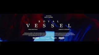 ROYAL 'Vessel' (Official Music Video)