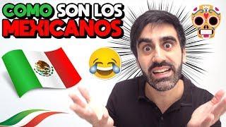COMO SON LOS MEXICANOS: 25 MITOS DE MÉXICO, COSTUMBRES MEXICANAS, COMO HABLAN, PALABRAS Y FRASES