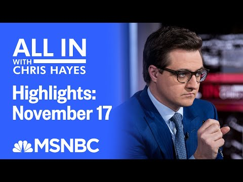 Watch All In With Chris Hayes Highlights: November 17 | MSNBC