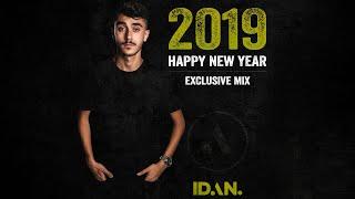 IDAN - Happy New Year   2019 Exclusive Mix