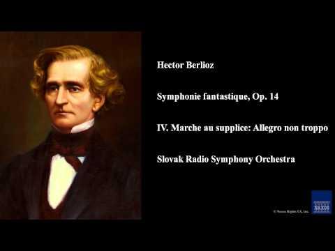 Hector Berlioz, Symphonie fantastique, Op. 14, IV. Marche au supplice: Allegro non troppo