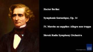 Play Symphonie Fantastique, Op. 14 March To The Scaffold (Slovak Radio Symphony Orchestra)