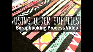 Using Older Supplies Scrapbooking Process #16 / Today