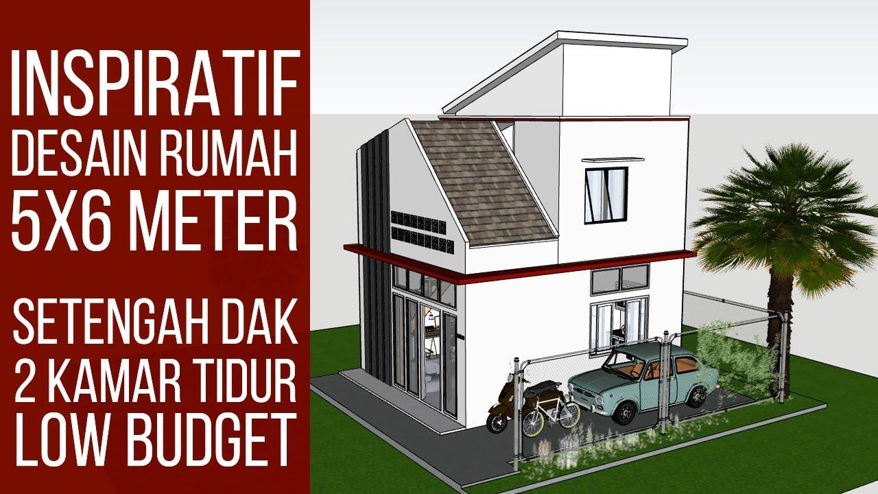 Inspirasi Desain Rumah 5x6m Setengah Dak 2 Kamar Tidur Youtube