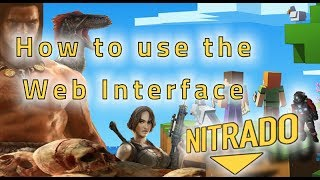 Support Tutorials: 2. How to use the Nitrado Web Interface
