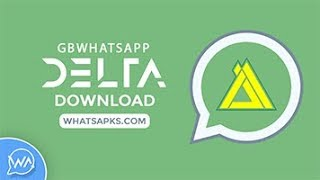Gambar cover How to Install GBWA DELTA APK on Android without Losing Chats Data