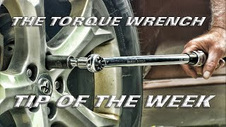 The Torque Wrench - Tip of The Week