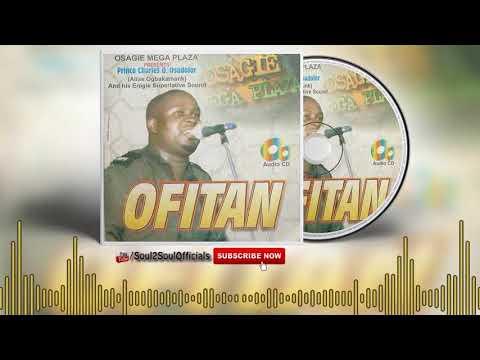 Prince Charles Osadorlor - Ofitan (Full Album) - Edo Music Mix