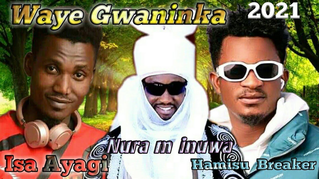 Download Nura m Inuwa Isa Ayagi da Hamisu  Breaker 2021 Waye Gwaninka