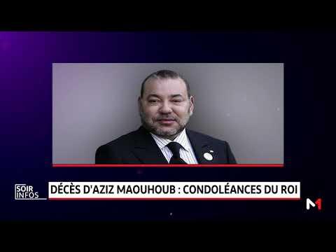 Message de condoléances et de compassion du Roi Mohammed VI à la famille de feu Aziz Maouhoub