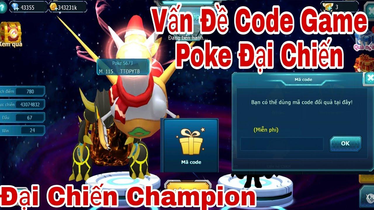 Vấn Đề Về Code Game Poke Đại Chiến| Giao Chiến Champion ttđp