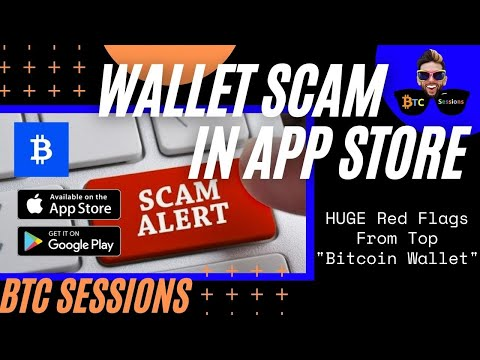 BEWARE! Bitcoin Wallet Scam In Google And Apple App Stores!