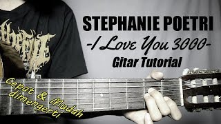 (Gitar Tutorial) STEPHANIE POETRI - I Love You 3000 |Mudah & Cepat dimengerti untuk pemula