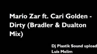 Mario Zar ft. Cari Golden - Dirty (Bradler & Dualton Mix)