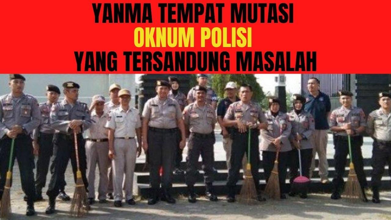 YANMA TEMPAT MUTASI OKNUM POLISI