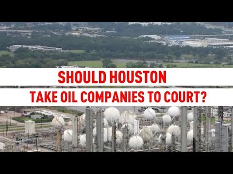 Should Houston Sue Big Oil?