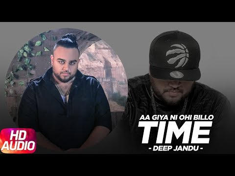 Aa Giya Ni Ohi Billo Time (Full Audio Song) | Deep Jandu | Sukh Sanghera | Latest Punjabi Songs 2017