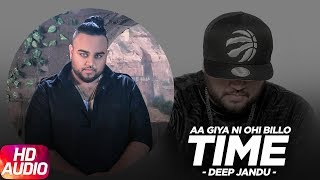 Aa Giya Ni Ohi Billo Time (Full Audio Song) | Deep Jandu | Sukh Sanghera | Latest Punjabi Songs 2017