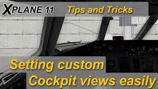 X-plane 11 Tips and Tricks: setting up Quick Cockpit views without any plugins needed.