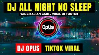 Dj All Night No Sleep Remix Tik Tok Viral 2021