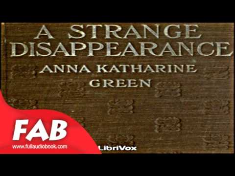 A Strange Disappearance Full Audiobook by Anna Katharine GREEN by Detective Fiction
