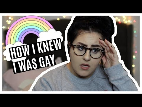 HOW I KNEW I WAS GAY