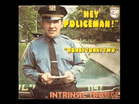 Intrinsic Trance - Hey Policeman !