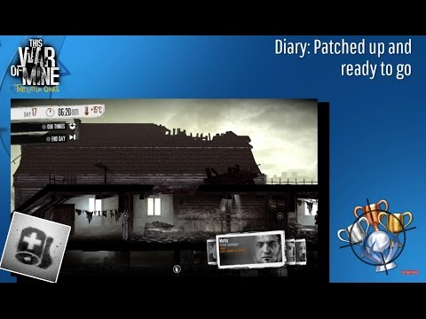 This War Of Mine: The Little Ones - Diary: Patched Up And Ready To Go - Trophy/Achievement (CZ)