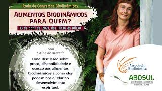 Alimentos Biodinâmicos para quem? com Elaine de Azevedo