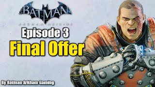 Batman: Arkham Origins - Walkthrough - |Episode 3| Final Offer