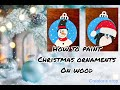 How to make Christmas ornaments, hand painted wooden ornaments, acrylic painting on wood tutorial.