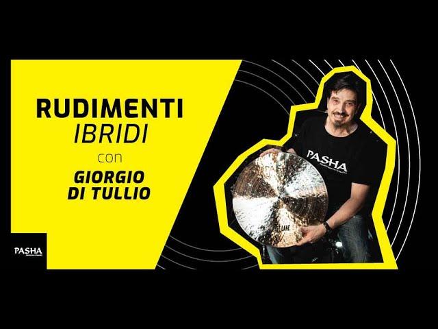 Rudimenti Ibridi - Giorgio Di Tullio | Pasha Cymbals